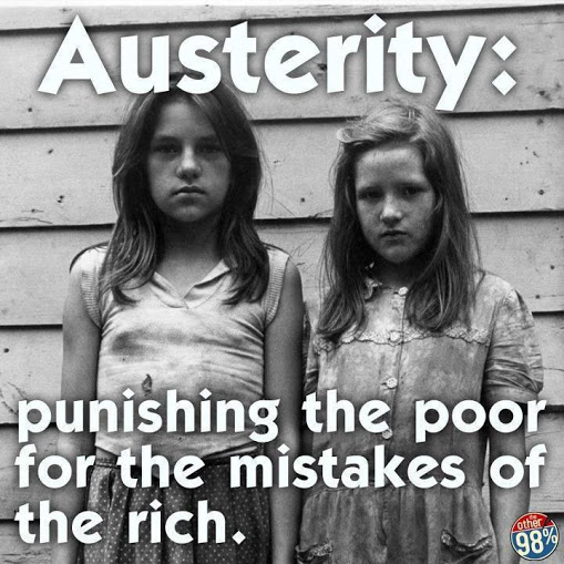 Austerity:  punishing the poor for the mistakes of the rich