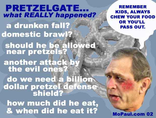 One-liners by Rude Rich. Dubya looks worse after a battle with a petzel